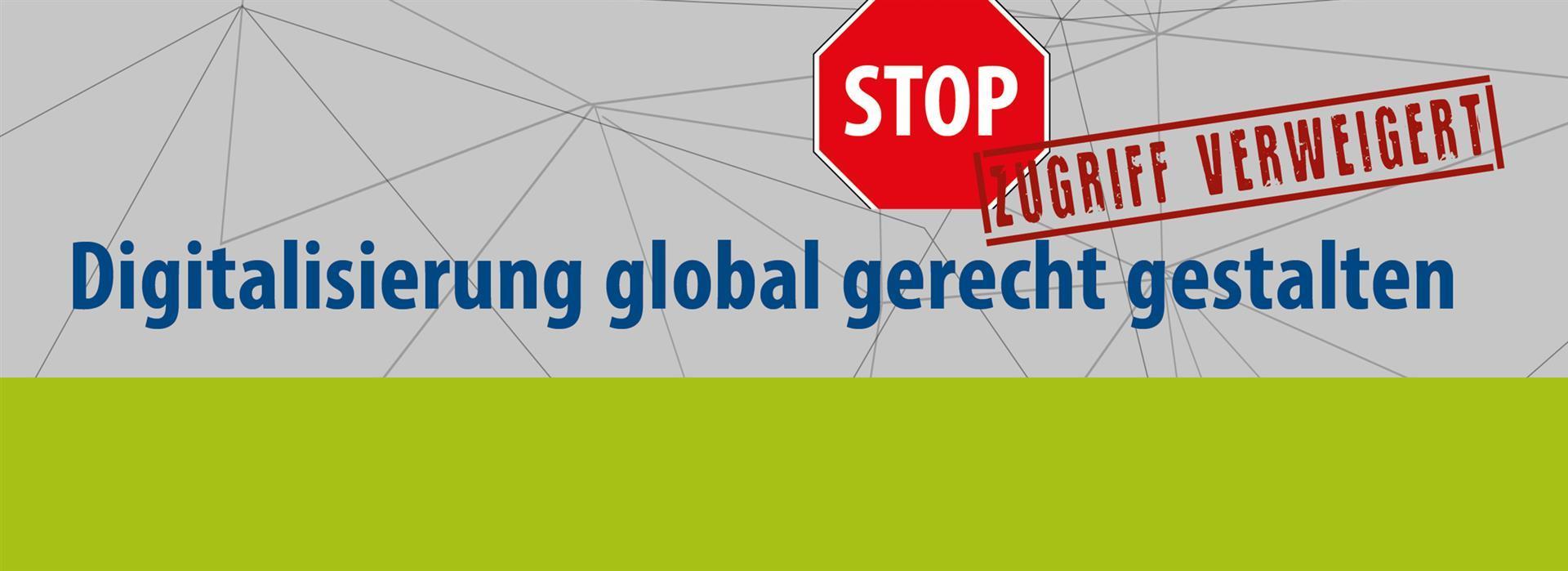 Zugriff verweigert - Digitalisierung global gerecht gestalten