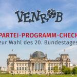 BUNDESTAGSWAHLEN 2021 – Unser Partei-Programm-Check