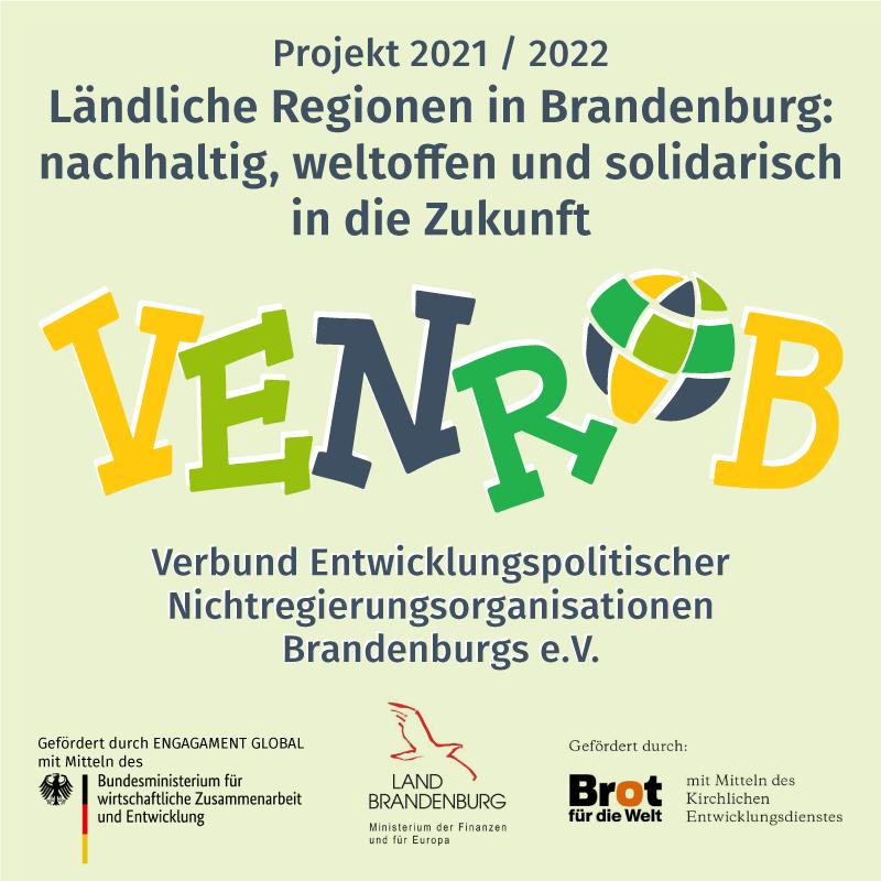 Ländliche Regionen in Brandenburg nachhaltig, weltoffen und solidarisch in die Zukunft – VENROB Projekt 2021/2022
